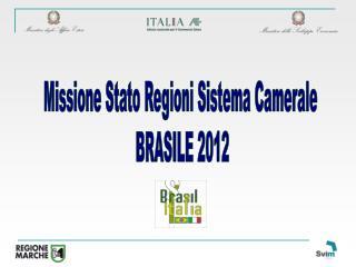 Missione Stato Regioni Sistema Camerale  BRASILE 2012