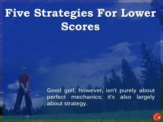 Lower Scores - Best Golf Tips