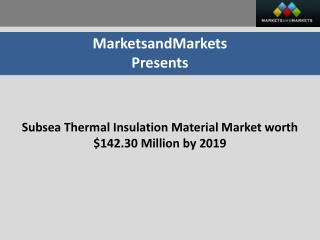 Subsea Thermal Insulation Material Market worth $142.30 Mill
