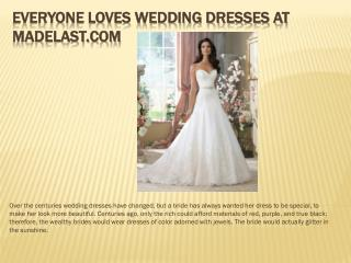 Everyone Loves Wedding Dresses At Madelast.com