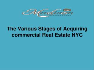 The various stage of acquiring commercial real estate nyc
