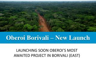 Oberoi Tata Steel - Launching soon in Borivali East. More De