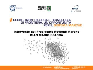 Intervento del Presidente Regione Marche GIAN MARIO SPACCA