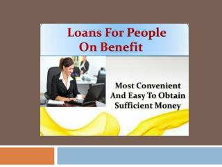 Quick Loans for People on Benefits - Get Instant Cash