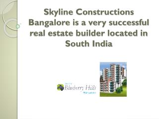 Skyline Construction Bangalore is a very successful real est