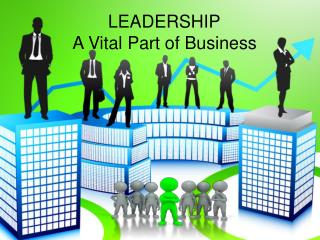 Leadership: A Vital Part Of Business