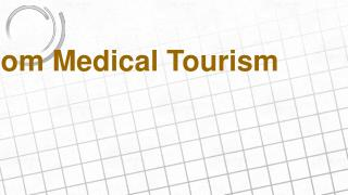 How to Benefit From Medical Tourism