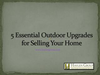 5 Essential Outdoor Upgrades for Selling Your Home