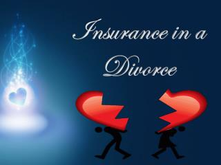 Insurance in a Divorce