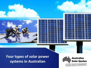 Four types of solar power systems in Australian
