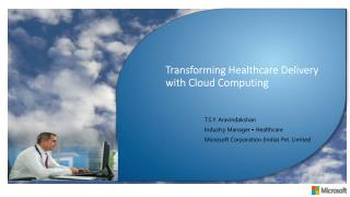 Transforming Healthcare Delivery with Cloud Computing