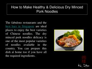 How to Make Healthy & Delicious Dry Minced Pork Noodles
