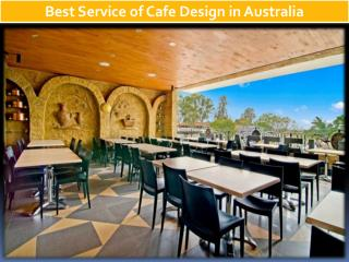 Best Service of Cafe Design in Australia