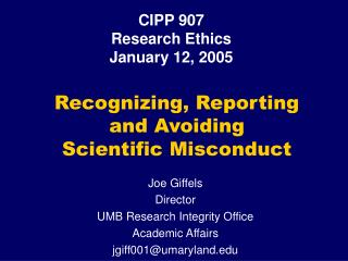 Recognizing, Reporting and Avoiding Scientific Misconduct