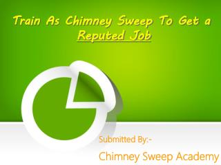 Train As Chimney Sweep To Get a Reputed Job