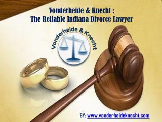 Vonderheide & Knecht-The Reliable Indiana Divorce Lawyer
