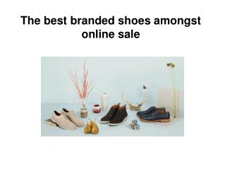The best branded shoes amongst online sale