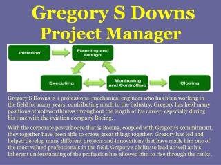 Gregory S Downs |  Project Manager