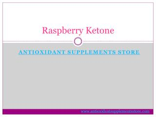 Raspberry Ketone - Antioxidant Supplements Store