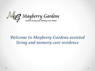 Welcome to�Mayberry Gardens assisted living and memory care