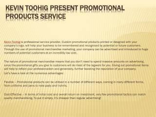 Kevin Toohig Present Promotional Products Service