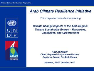 Arab Climate Resilience Initiative  Third regional consultation meeting  Climate Change Impacts in the Arab Region:  Tow