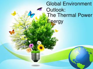 Global Environment Outlook The Thermal Power Energy