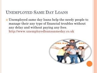 unemployed same day loans without attracting charges