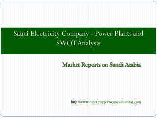Saudi Electricity Company - Power Plants and SWOT Analysis