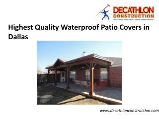Highest Quality Waterproof Patio Covers in Dallas