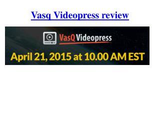 vasq videopress review & bonus package $2000