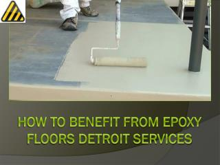 How to Benefit From Epoxy Floors Detroit Services