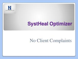SystHeal Optimizer - No Client Complaints