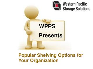 Popular Shelving Options for Your Organization