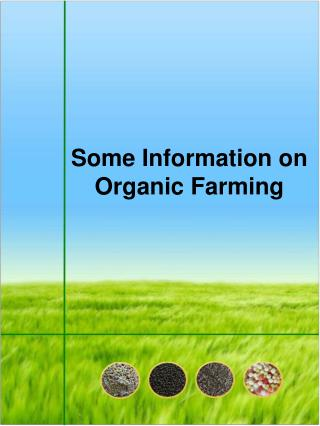 Some Information on Organic Farming