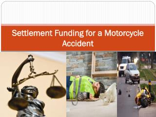 Settlement Funding for a Motorcycle Accident