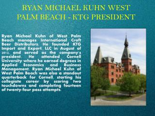 RYAN MICHAEL KUHN WEST PALM BEACH - KTG PRESIDENT