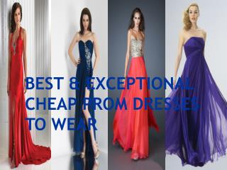 BEST & EXCEPTIONAL CHEAP PROM DRESSES TO WEAR