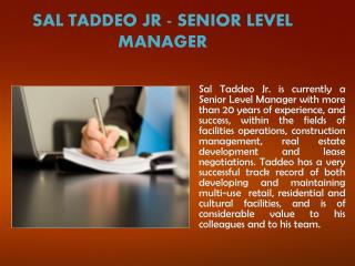 SAL TADDEO JR - SENIOR LEVEL MANAGER