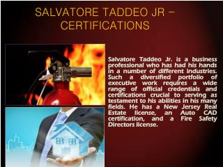 SALVATORE TADDEO JR - CERTIFICATIONS