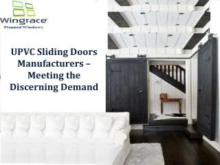UPVC Sliding Doors Manufacturers – Meeting the Discerning De