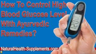 How To Control High Blood Glucose Level With Ayurvedic Remed