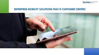 Enterprise mobility solutions that is customer centric