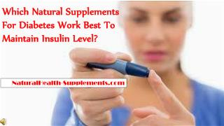 Which Natural Supplements For Diabetes Work Best To Maintain
