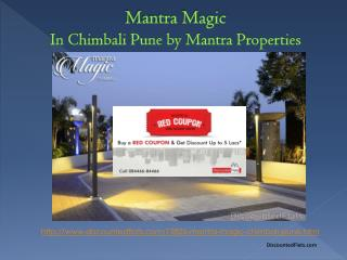 Red Coupon gives upto 5 Lacs off on flats in Mantra Magic