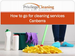 How to go for cleaning services Canberra