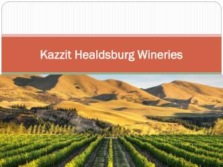 Kazzit Healdsburg Wineries