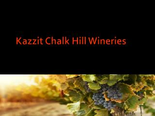 Kazzit Chalk Hill Wineries
