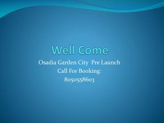 Osadia Garden City Bangalore