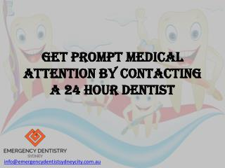 Get Prompt Medical Attention by Contacting a 24 HourDentist